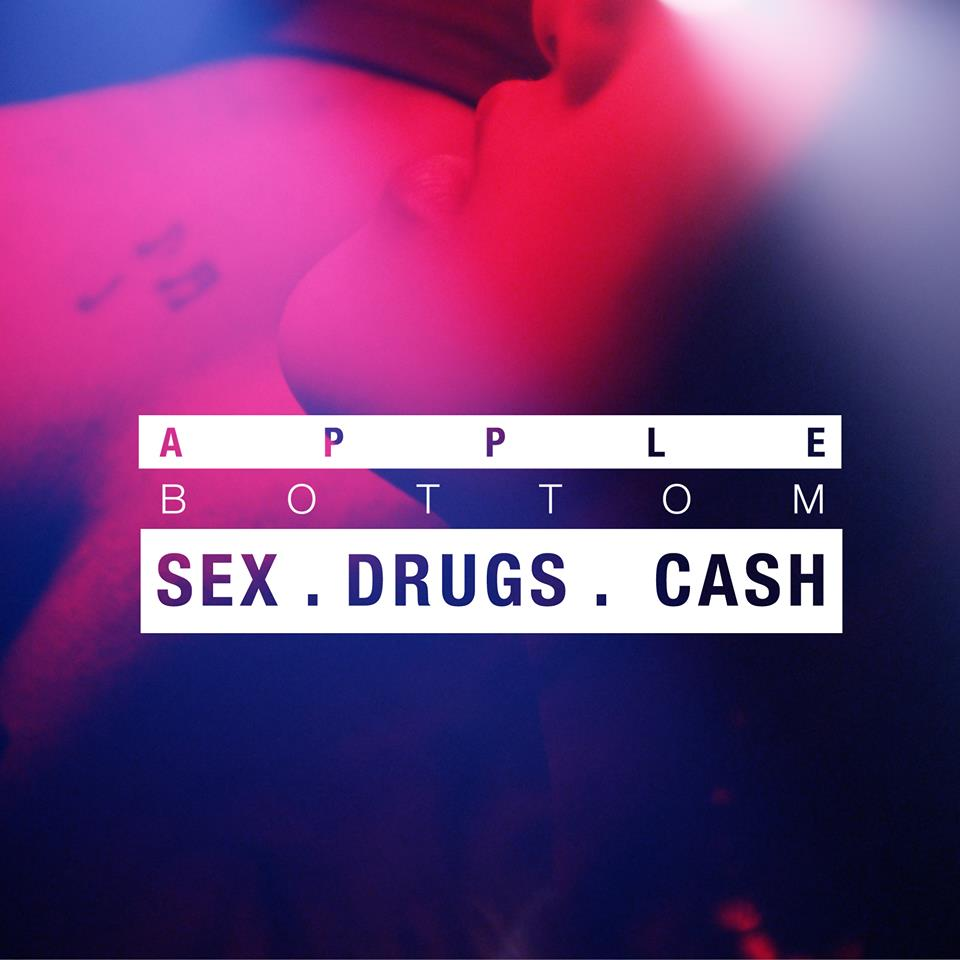 applebottom-sex-drugs-cash