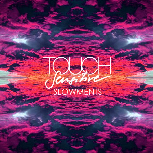 Touch-Sensitive-Slowments