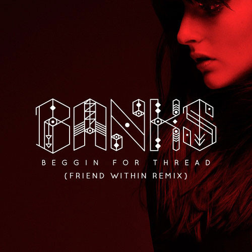 BANKS-Friend-Within-Remix
