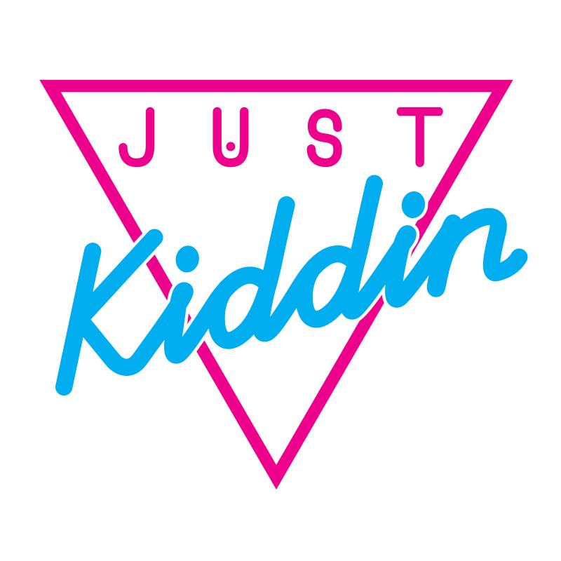 Just-Kiddin