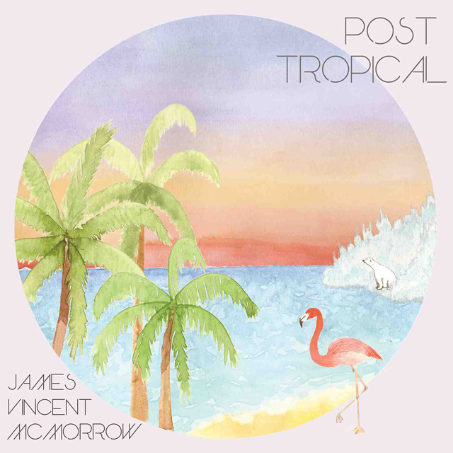 james-vincent-mc-post-tropical