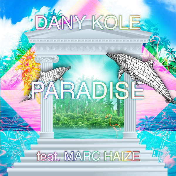dany-kole-paradise-feat-marc-haize
